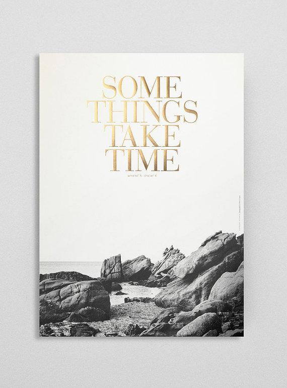 Some things take time 3